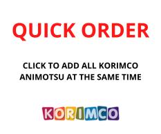 QUICK ORDER - KORIMCO ANIMOTSU ASST