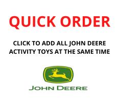 QUICK ORDER - JOHN DEERE ACTIVITY TOYS
