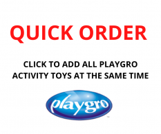 QUICK ORDER - PLAYGRO ACTIVITY TOYS - CLICK FOR MORE