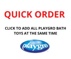 QUICK ORDER - PLAYGRO BATH TOYS